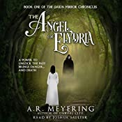 The Angel of Elydria: The Dawn Mirror Chronicles, Book 1 | A. R. Meyering