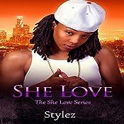 She Love | Stylez