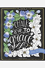 Chalk It Up To Grace: A Chalkboard Coloring Book of Removable Wall Art Prints, Perfect With Colored Pencils and Markers by Paige Tate Select(2016-07-01) Paperback