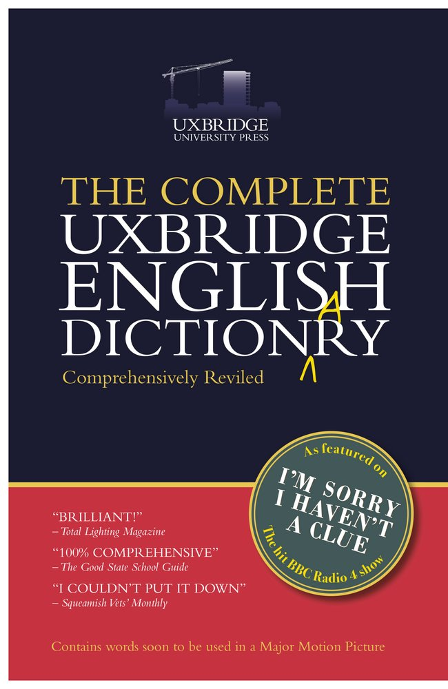 The Unabridged Uxbridge English Dictionary: I'm Sorry I Haven't a Clue