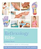 The Reflexology Bible: Godsfield Bibles: The Definitive Guide to Reflexology