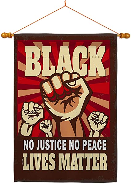 Amazon Com All Lives Matter No Justice Peace House Flag Dowel Set Support Cause Blm Anti Racism Revolution Movement Equality Social Decoration Banner Small Garden Yard Gift Double Sided 28 X 40 Thick Fabric