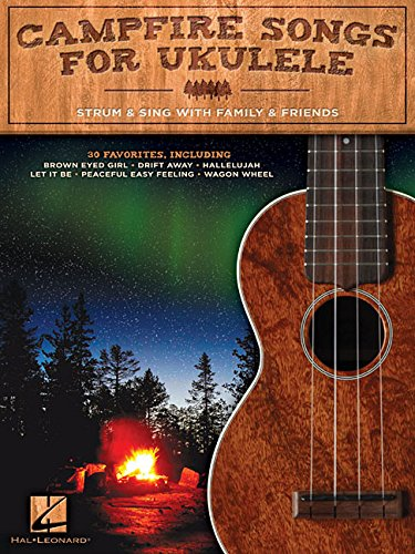 Camp Songs Music - Campfire Songs for Ukulele: Strum & Sing with Family & Friends