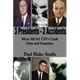 3 Presidents - 2 Accidents: More MO41 UFO Crash Data and Surprises