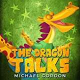 The Dragon Talks: (Childrens books about Nonstop Talking, Picture, Preschool, Ages 3 5, Baby, Kids, Kindergarten)
