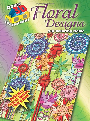 3-D Coloring Book--Floral Designs (Dover 3-D Coloring Book) [Mazurkiewicz, Jessica - Baker, Kelly A. - Baker, Robin J.] (Tapa Blanda)