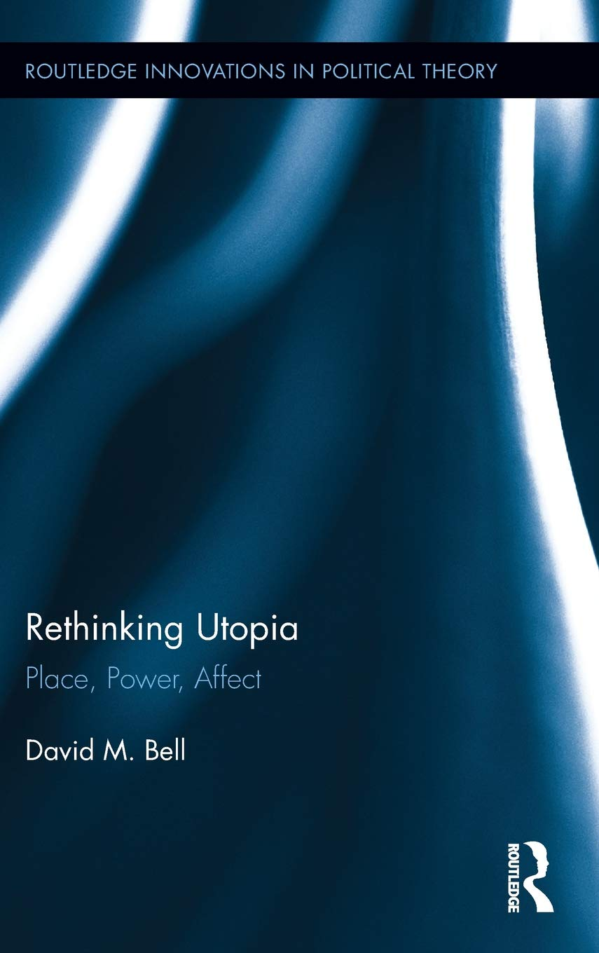 Rethinking Utopia: Place, Power, Affect (Routledge