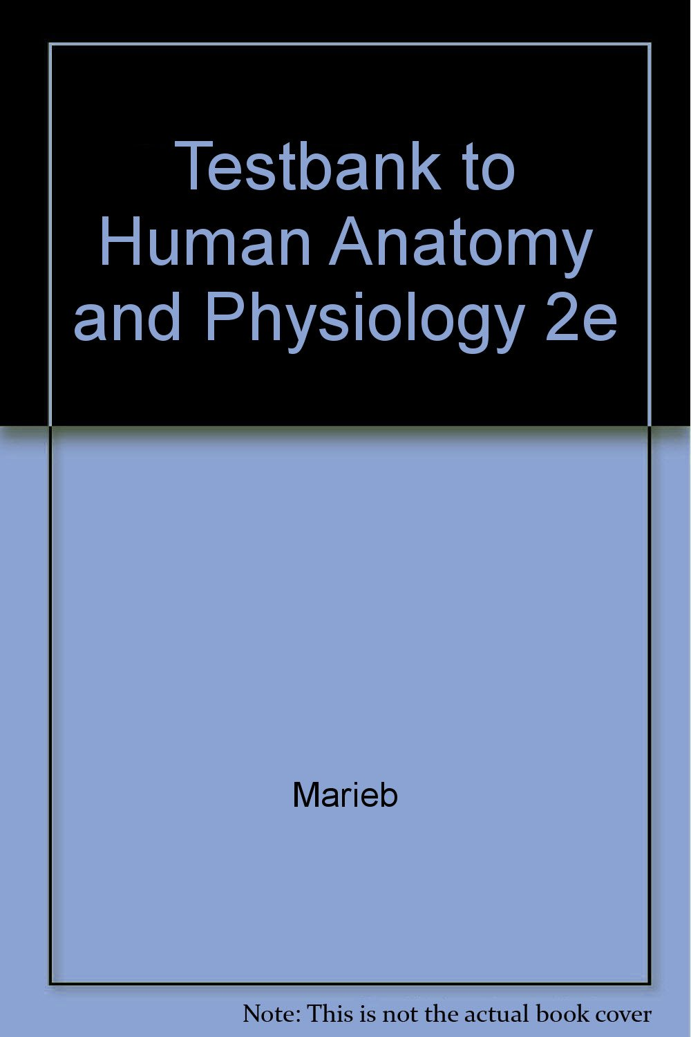 Buy Testbank To Human Anatomy And Physiology 2e Book Online At Low