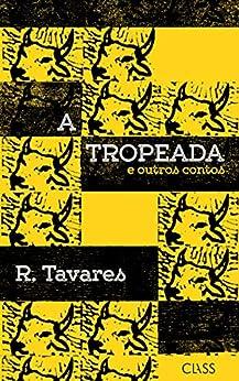 A Tropeada: Contos Regionais por [Tavares, R.]