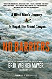 #4: No Barriers: A Blind Man's Journey to Kayak the Grand Canyon