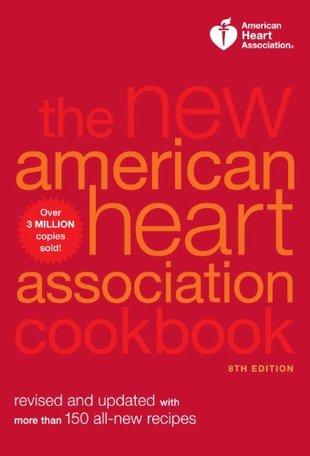 the-new-american-heart-association-cookbook-8th-edition-revised-and-updated-with-more-than-150-all-n