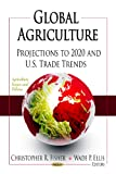 Global Agriculture, Christopher R. Fisher and Wade P. Ellis, 1619428598