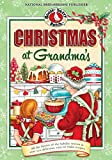 img - for Christmas at Grandma's: All the Flavors of the Holiday Season in Over 200 Delicious Easy-to-Make Recipes (Seasonal Cookbook Collection) book / textbook / text book