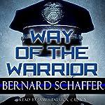 Way of the Warrior: The Philosophy of Law Enforcement (Superbia)   Bernard Schaffer
