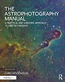 The Astrophotography Manual: A Practical and