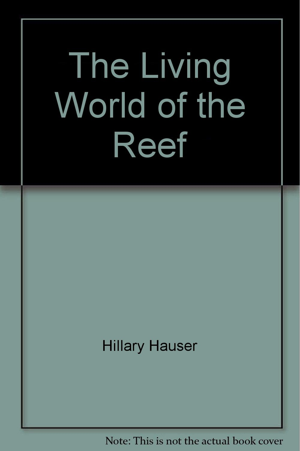 The Living World of the Reef