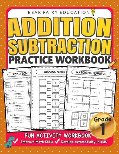 Addition Subtraction Practice Workbook, Grade 1 Math Workbook: Daily Practice Workbook for 1st Graders, 1st Grade Math, Grade 1 Addition (Daily Math Practice Grade 1)
