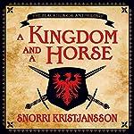 A Kingdom and a Horse | Snorri Kristjansson