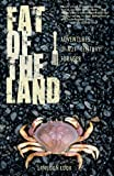 Fat of the Land: Adventures of a 21st Century Forager