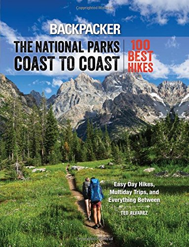 Backpacker The Inhabitant Parks Coast to Coast: 100 Best Hikes