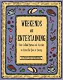 img - for Weekends Are Entertaining: From Cocktail Parties and Brunches to Dinner for Two or Twenty (Everyday Cookbooks) book / textbook / text book