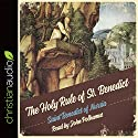 Holy Rule of St. Benedict  Audiobook by Saint Benedict of Nursia Narrated by John Polhamus