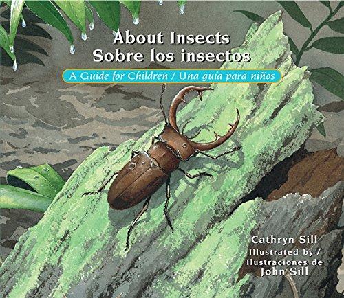 About Insects / Sobre Los Insectos: A Guide for Children / Una Guía Para Niños: 18: Amazon.es: Sill, Cathryn, Sill, John: Libros en idiomas extranjeros