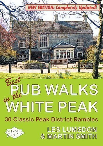 Best Pub Walks in the White Peak: 30 Classic Peak District Rambles 2nd (second) Revised Edition by Les Lumsden published by Sigma Press (2005) (Best Pubs In The Peak District)