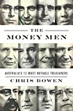 The Money Men: Australia's Twelve Most Notable Treasurers