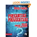 Preguntas provocativas: Para hacer hablar y pensar a los adolescentes (Especialidades Juveniles) (Spanish Edition)