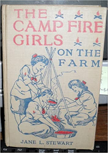 CAMP FIRE (Campfire) GIRLS ON THE FARM or Bessie King's New