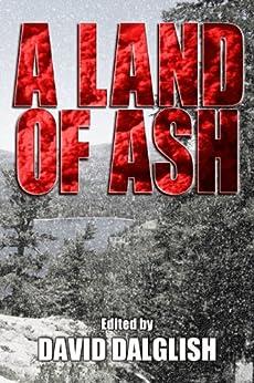 A Land of Ash by [McAfee, David, Arenson, Daniel, Fitch V, John, Dalglish, David, Duperre, Robert, Crane, Michael]
