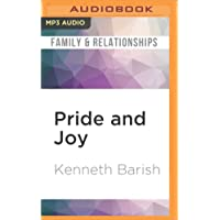Pride and Joy: A Guide to Understanding Your Child's Emotions and Solving Family Problems