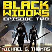 Black Widows: Episode 2: Black Widows: Season 1 | Michael G. Thomas