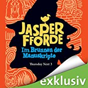 Im Brunnen der Manuskripte (Thursday Next 3) | Jasper Fforde
