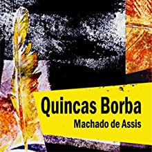 Quincas Borba Audiobook by Machado de Assis Narrated by Rafael Cortez