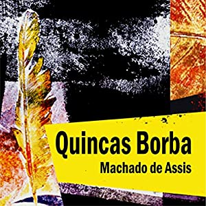 Quincas Borba Audiobook
