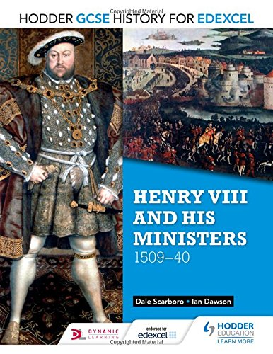 Henry VIII & His Ministers, 1509-40 (Gcse History for Edexcel)