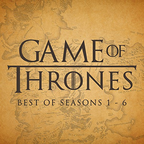 - Game of Thrones - Best of Seasons 1-6