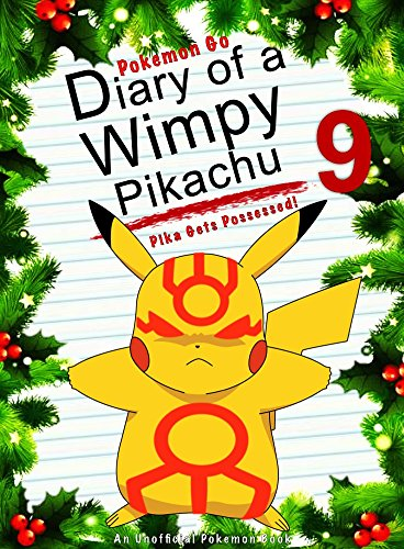 Pokemon Go: Diary Of A Wimpy Pikachu 9: Pika Gets Possessed!: (An Unofficial Pokemon Book) (Pokemon Books Book 23) cover