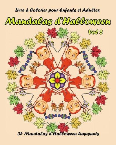 Livre a Colorier pour Enfants et Adultes :  Mandala d Halloween Vol 2: Livres a colorier de relaxation (Livres à colorier de relaxation et méditation) (Volume 8) (French (Dessin Halloween Adulte)