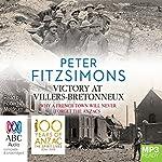 Victory at Villers-Bretonneux | Peter FitzSimons