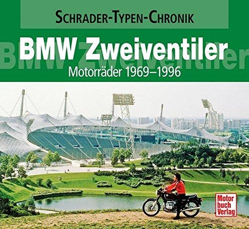BMW Zweiventiler: Motorräder 1969-1996 (Schrader-Typen-Chronik)