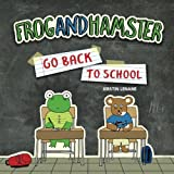 Frog and Hamster Go Back to School