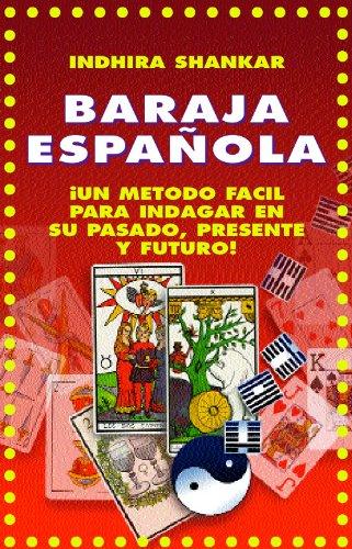 APRENDA A TIRAR LA BARAJA ESPAÑOLA... TRES METODOS SIMPLIFICADOS: ¡INDAGUE EN SU PASADO, PRESENTE Y FUTURO! (COLECCION ESOTERIKA nº 8) (Spanish ...