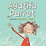Agatha Parrot and the Floating Head | Kjartan Poskitt