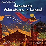 Amma Tell Me About Hanuman's Adventures in Lanka!: Part 3 in the Hanuman Trilogy