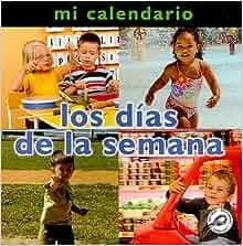 Los Dias de la Semana (Conceptos: Mi Calendario) (Spanish Edition