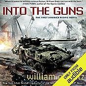 Into the Guns: America Rising, Book 1   William C. Dietz