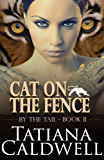 Cat On The Fence (By The Tail Book 2)